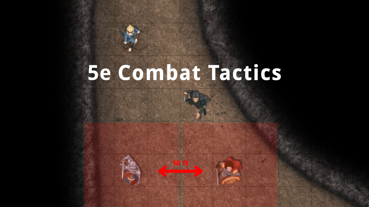 D&D 5e Combat Tactics - 12 Tips to win more Battles!